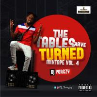 Mixtape: DJ  YORGZY-THE TABLE HAVE TUNED MIXTAPE Volume 4 | @dj_yorgzy