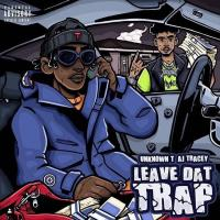 Download  Unknown T ft AJ Tracey - Leave Dat Trap