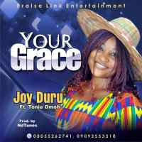 Joy Duru ft tonia omoh - Your Grace