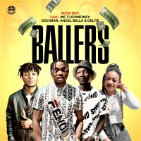 Mcm Entertainment ft. Mc ChopMoney, Escobar, Angel Bella, delite - BALLERS