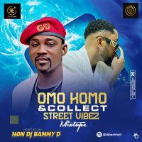 Mixtape: DJ bammy D:  omo komo & collect street vibez mixtape
