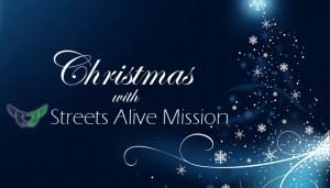Christmas 2015 with Streets Alive Mission feature