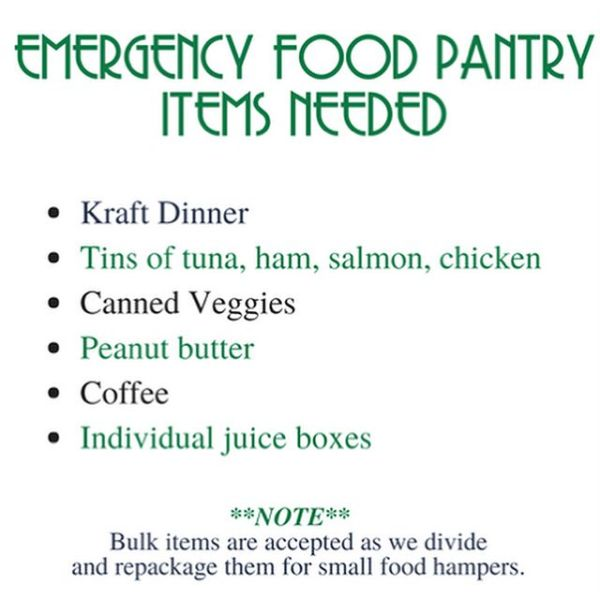 Food Pantry Needs : Our Emergency Food Pantry needs restocking with some vital staple food items - Kraft Dinner ? Tins of tuna, ham, salmon, chicken ? Canned Veggies ? Peanut butter Coffee ? Individual juice boxes The Food Pantry Ladies and our clients really appreciate our many helpers. With your donations, you are truly God's hands extended to the hungry!