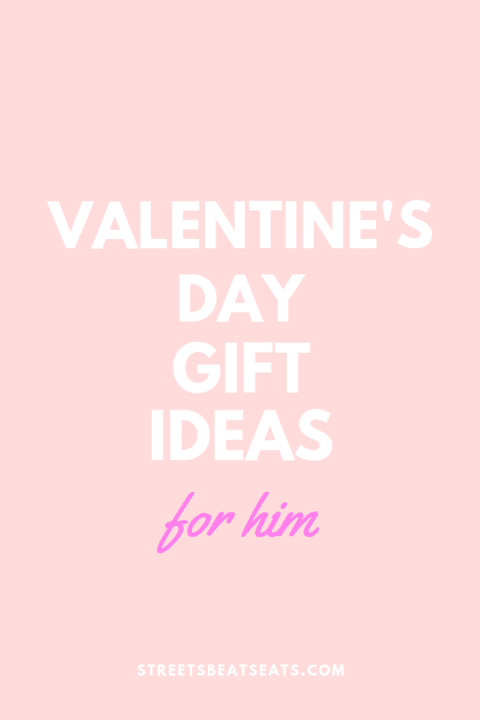 Valentine S Day Gift Guide For Him Streets Beats And Eats
