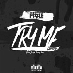 NEW MUSIC: PIZZLE – TRY ME (FREESTYLE)