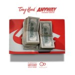 "[Single] Tony Hood ft Gunplay ""Anyway"""