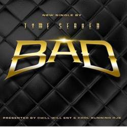 "[Single] Tyme Served ""Bad"""