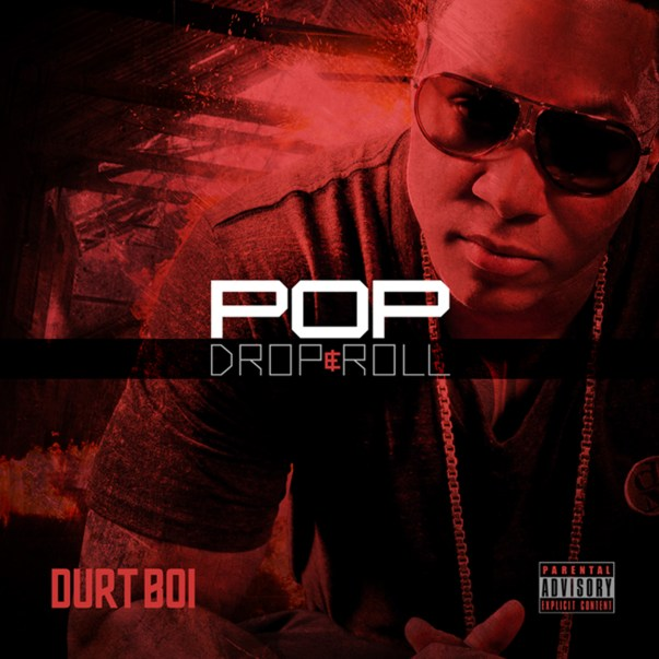 Durt Boi - Pop Drop N Roll artwork