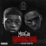 [Single] Mista Cain ft Young Dolph – Running Man