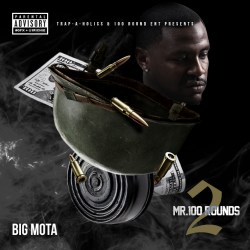 [Mixtape] Big Mota - Mr 100 Rounds 2