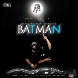 [Single] J WARD FT MURDA ROC - BATMAN