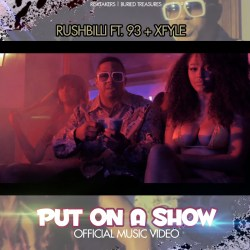 [Video] Rushbilli ft 93 & XFyle - Put On A Show