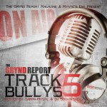 """New Mixtape- The Grynd Report """"Track Bullys 5 hosted by @tampamystic & @djsuchnsuch"""