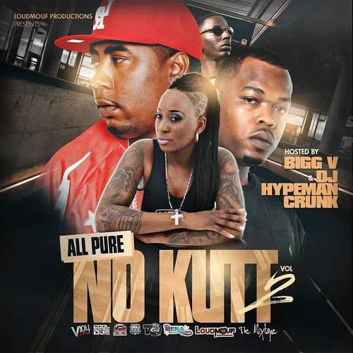 [Mixtape] 'All Pure No Kut Vol 2' Host by DJ Bigg V & DJ Hypeman Crunk