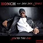 [SINGLE] HONCH 'You're The One' feat Sha Sha Jones @HONCH_getbizzy @avmsocial