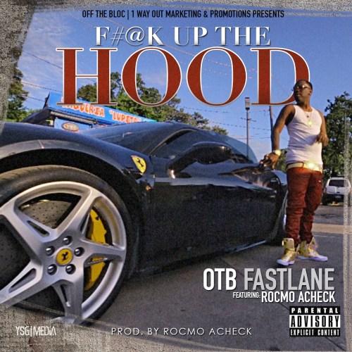 "[Single] OTB Fastlane ""Fu*k Up The Hood"""