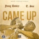 [Single] Yung Dubey – Came Up + No Flockin Remix