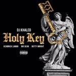 [Single] DJ Khaled 'Holy Key' Ft. Kendrick Lamar, Big Sean & Betty Wright