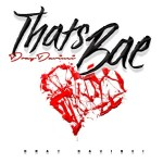 "[Single]- Dray DaVinci ""That's Bae"" @DrayDaVinci"