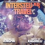 [Mixtape] Interstellar Travel hosted by Kingpin & Mixed by Kagerelli