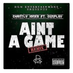 [Single] Chantly Jones feat. Gunplay – Aint A Game REMIX