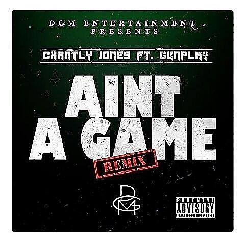 [Single] Chantly Jones feat. Gunplay - Aint A Game REMIX