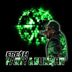 [Single] Fre$H - Party & BS
