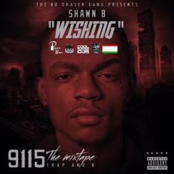 [Single] Shawn B - Wishing (trap and b mix)