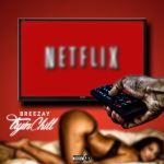 [Single] @breezaymusic 'Tryin Chill'