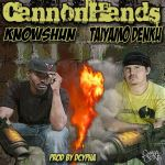 "[Single] @TaiyamoDenku Ft @knowshun – ""CannonHands"" (Prod By @dcypha)"