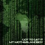 [Single] MT Motherlandboy – Got To Get It [prod by PK Beats] @Motherlandboy