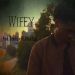[Single] TreCartel – Wifey (Prod. TrenchLord B & OakLeaf) @TreCartel