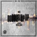 [Single] NOLO – Double Up (Prod by DreGotJuice) @Nolo2142