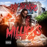 [Mixtape] Pay Deniro – Millions On The Way @paydeniro