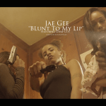 "[Single] Jae Gee – ""Blunt To My Lip"" feat. Gwap Cut @JaeGee3GM"