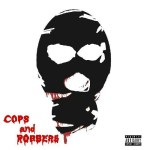[Single] Rojo Got It Ft. Trew – Cops and Robbers (Prod by Cash Money AP)