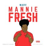 [Single] Lil Marv – Mannie Fresh  @LilMarvBoi