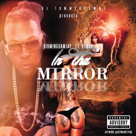 [Single] Birmingham Jay ft Venus - In Da Mirror