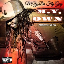 [Single] M.y. Da Fly Guy - M.y. Own