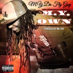 [Single] M.y. Da Fly Guy – M.y. Own