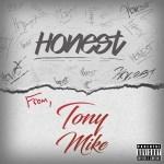 [Single] Tony Mike – Honest (Prod by Cassanova) @Tonymikeradio