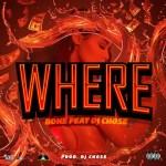 [Single] Bone feat DJ Chose – Where (Prod by DJ Chose) @bonethemack