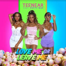 [Single] Teenear ft Fetty Wap - Love Me or Leave Me