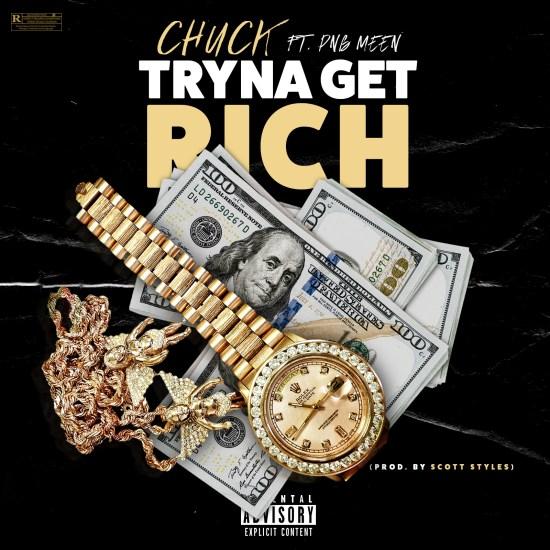 [Single] Chuck ft PnB Meen - Tryna Get Rich
