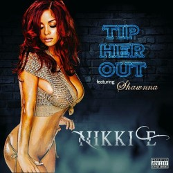 [Single] Nikki E. ft Shawnna - Tip Her Out