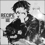 "[Single] Lord D'Andre $mith ""Recipe"""