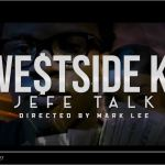 [Video] Westside KJ – Jefe Talk ft Bigga Rankin