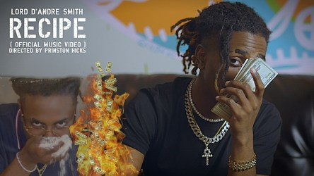 "[Video] Lord D'Andre $mith ""Recipe"""
