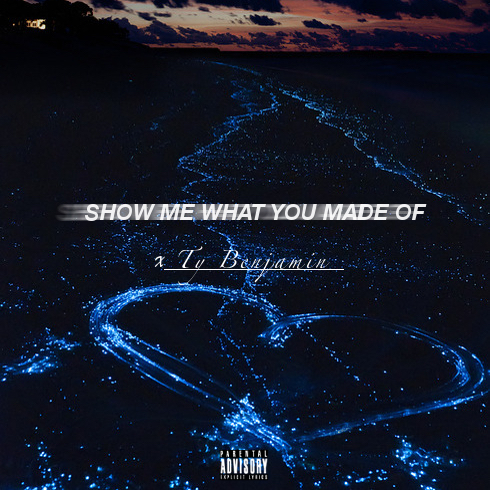 [Single] @Tybenjaminisme 'Show Me What You Made Of'