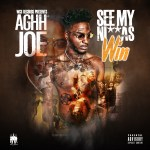 [Artist Spotlight] Aghh Joe – See My Ni66as Win